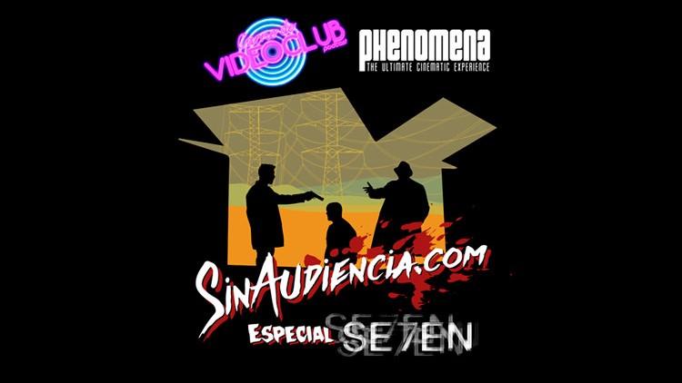 Programa 691: ESPECIAL Se7en (con Carne de Videoclub desde Phenomena)