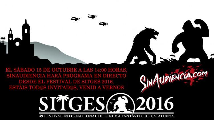 Programa en directo desde el Festival de Cine Fantástico de Sitges 2016